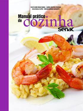 Manual prático de cozinha Senac - 1ª ed.