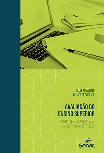 Avaliação do ensino superior: como fazer e como aplicar na gestão da instituição - 1ª ed.