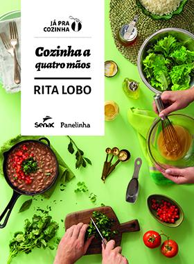 Cozinha a quatro mãos  - 1ª ed.