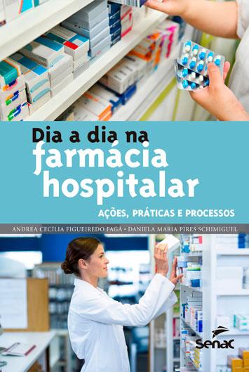 Dia a dia na farmácia hospitalar: ações práticas e processos - 1ª ed.