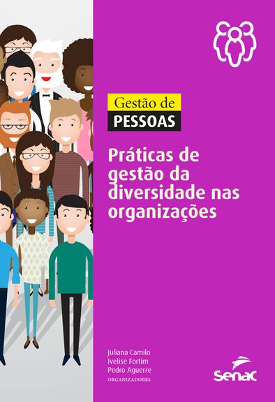 Gestão de pessoas: práticas de gestão da diversidade nas organizações - 1ª ed.