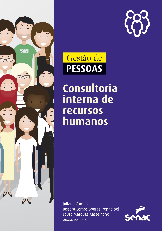 Gestão de pessoas: consultoria interna de recursos humanos - 1ª ed.