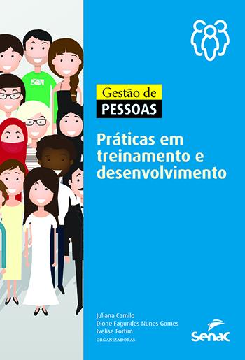 Gestão de pessoas: práticas em treinamento e desenvolvimento - 1.a EDIÇÃO