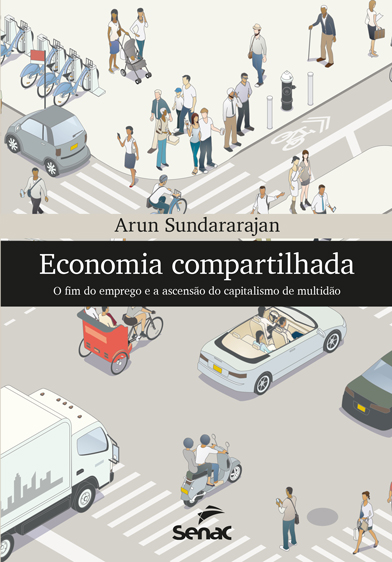 Economia compartilhada: o fim do emprego e a ascensão do capitalismo de multidão - 1.a EDIÇÃO