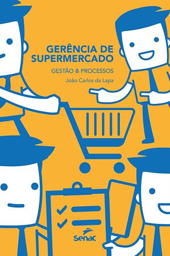 Gerência de supermercado: gestão e processos - 1ª ed.