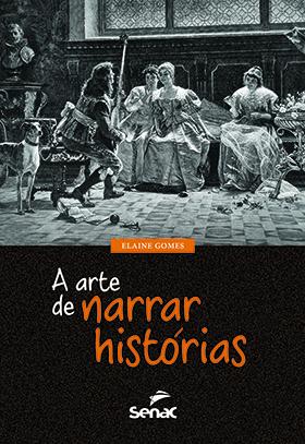 A arte de narrar histórias - 1ª ed.