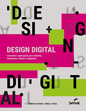 Design digital: conceitos e aplicações para websites,animações, vídeo e webgames - 1.a EDIÇÃO