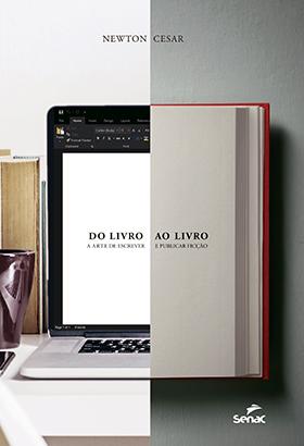 Do livro ao livro: a arte de escrever e publicar ficção - 1.a EDIÇÃO