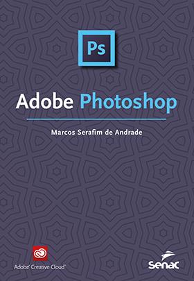 Adobe Photoshop - 1ª ed.