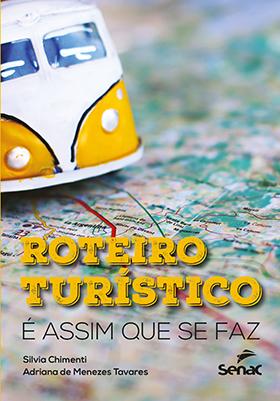 Roteiro turistíco: é assim que se faz - 1ª ed.