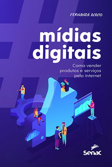 Mídias digitais: como vender produtos e serviços pela internet - 1ª ed.