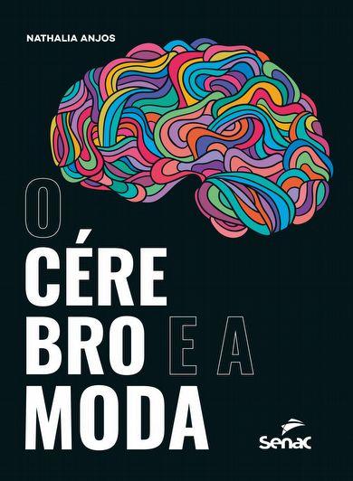 O cérebro e a moda - 1ª ed.
