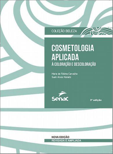 Cosmetologia aplicada à coloração e descoloração - 3.a EDIÇÃO