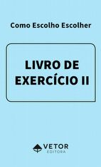 Como Escolho Escolher - Livro de Exercício II – Versão Adulto