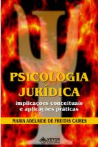 Psicologia Jurídica: Implicações Conceituais e Aplicações Práticas