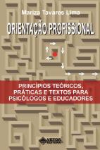 Orientação Profissional Princípios Teóricos, Praticas e Textos