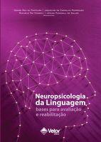 Neuropsicologia da Linguagem: Bases para Avaliação e Reabilitação
