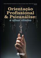 Orientação Profissional e Psicanálise: o olhar clínico