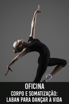 Oficina - Corpo e Somatização: Laban para Dançar a Vida