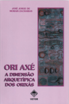 Ori-Axé a Dimensão Arquetípica dos Orixas