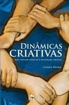 Dinâmicas criativas: para motivar pessoas e encorajar grupos