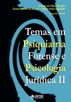 Temas em psiquiatria forense e psicologia jurídica II