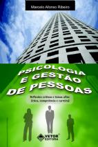 Psicologia e Gestão de Pessoas - Reflexões Críticas e Temas Afins