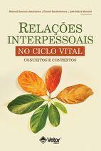 Relações interpessoais no ciclo vital: conceitos e contextos