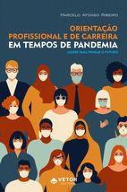 Orientação Profissional e de Carreira (OPC) em tempos de pandemia: Lições para pensar o futuro