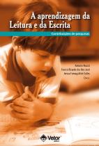 A Aprendizagem da Leitura e da Escrita Contribuições de Pesquisas
