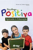 Psicologia Positiva Aplicada à Educação