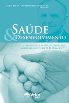 Saúde e desenvolvimento: intervenção da teoria do amadurecimento de D. W. Winnicott