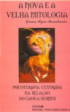 A Nova e Velha Metodologia Psicoterapia Centrada  na Relação do Caos a Hermes
