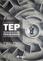 TEP – Técnicas de Exame Psicológico: Os Fundamentos