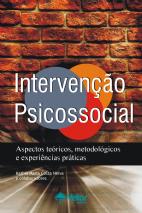 Intervenção Psicossocial: Aspectos teóricos, Metodológicos e Experiências Práticas