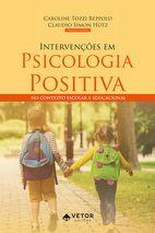 Intervenções em Psicologia Positiva no Contexto Escolar e Educacional