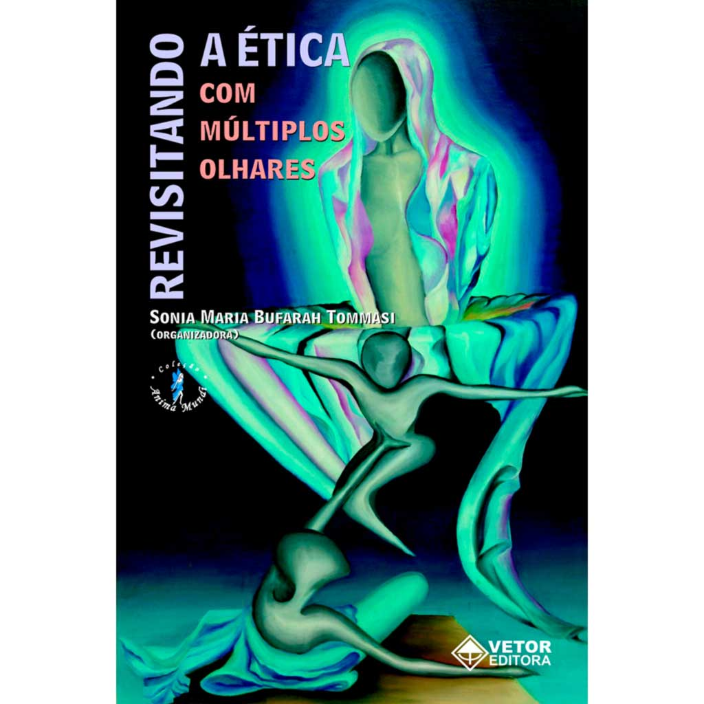 Revisitando a Ética com Múltiplos Olhares