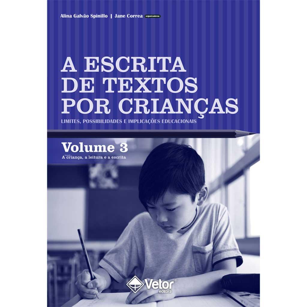A escrita de textos por crianças: limites, possibilidades e implicações educacionais