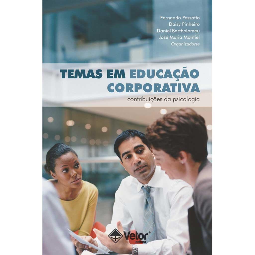 Temas em Educação Corporativa: Contribuições da Psicologia