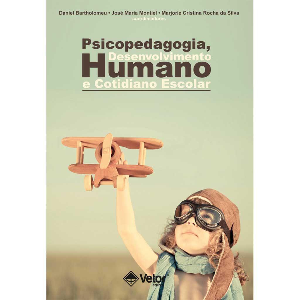 Psicopedagogia, Desenvolvimento Humano e Cotidiano