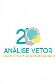 """Análise Vetor 2ª Edição -  """"Suicídio"""": Falem-me mais sobre isso!"""