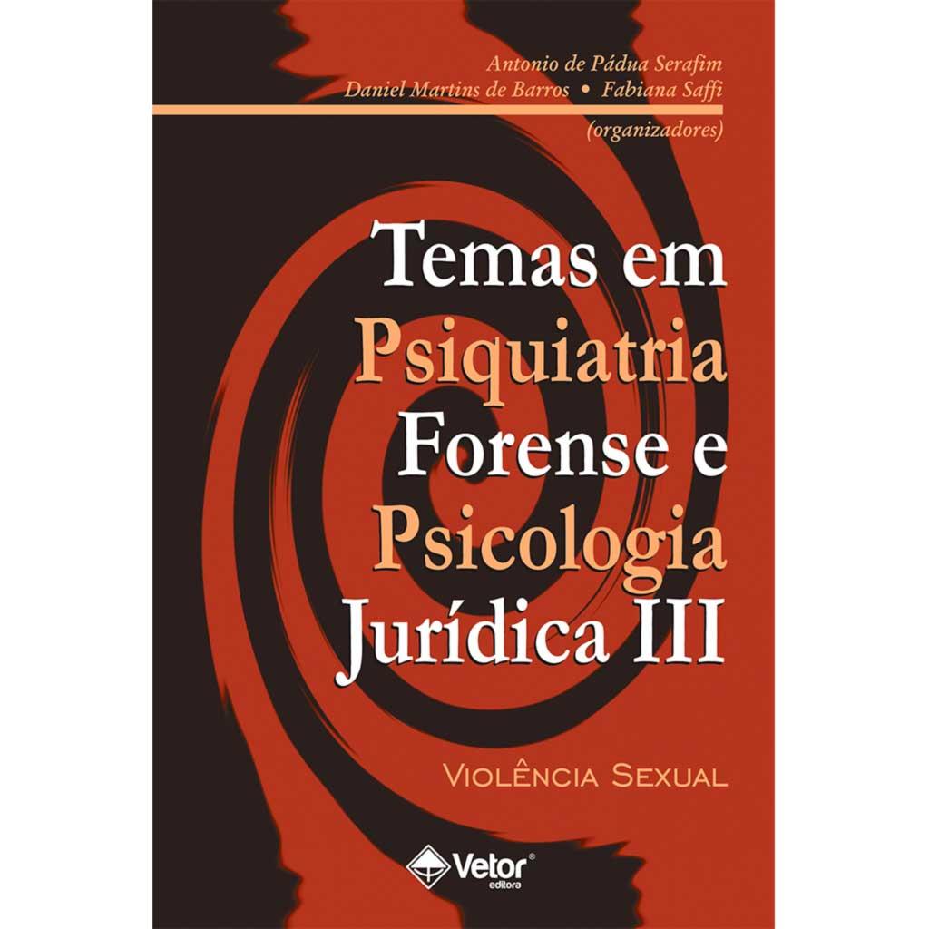 Temas em psiquiatria forense e psicologia jurídica III