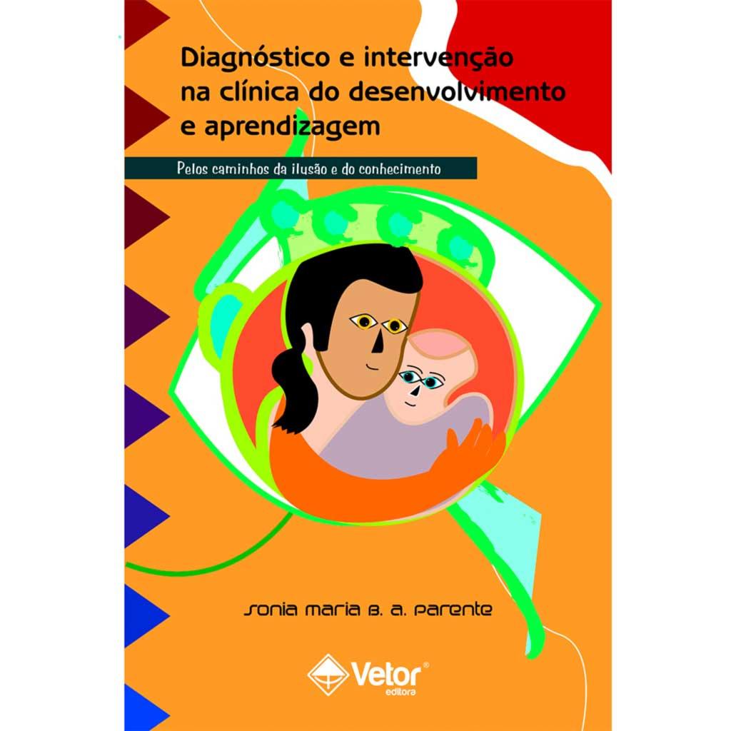 Diagnóstico e intervenção na clínica do desenvolvimento e aprendizagem