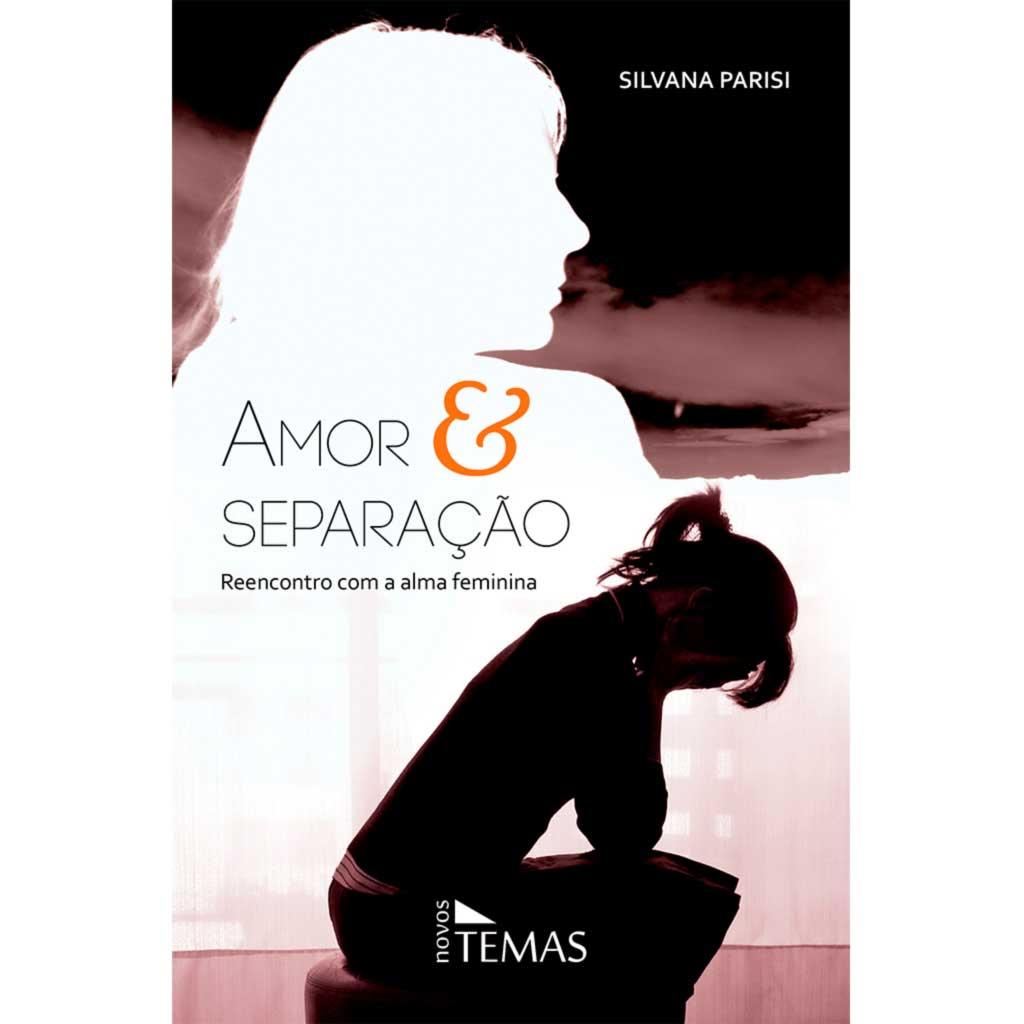 Amor e separação reencontro com a alma feminina