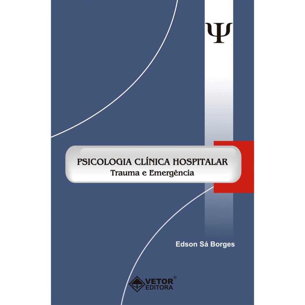 Psicologia Clínica Hospitalar Trauma e Emergência
