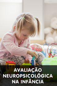 Curso Avaliação Neuropsicológica Infantil