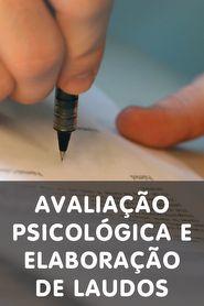 Avaliação Psicológica e Elaboração de Laudos